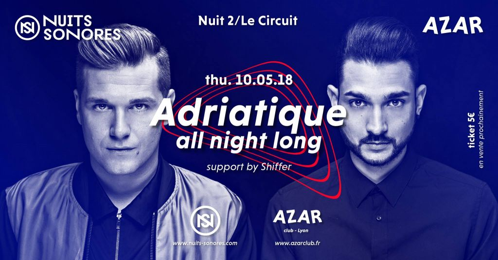 Nuits Sonores : Adriatique all night long + Jimi Jules