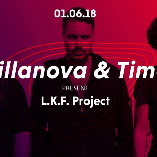 Villanova & Time presents LKF Project