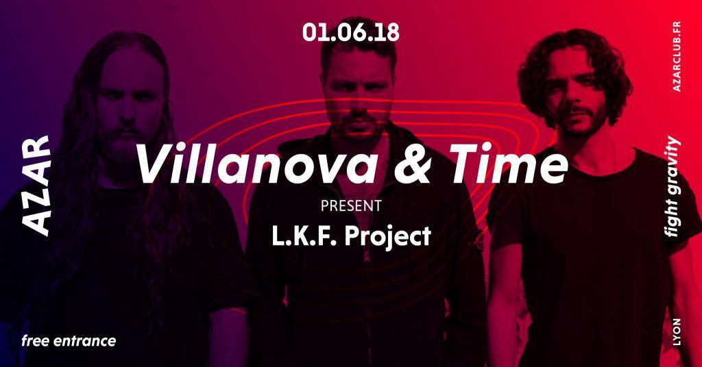 Villanova & Time presents LKF Project