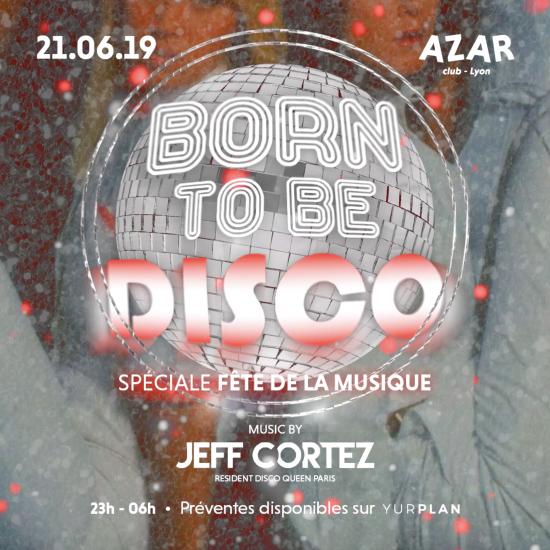 Born to be Disco | Fête de la musique