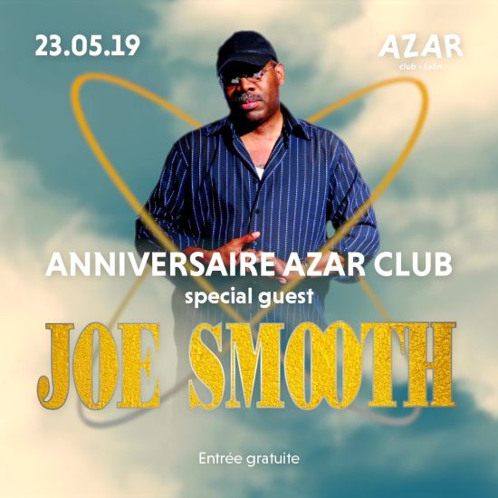 Anniversaire Azar Club – Joe Smooth Special Guest