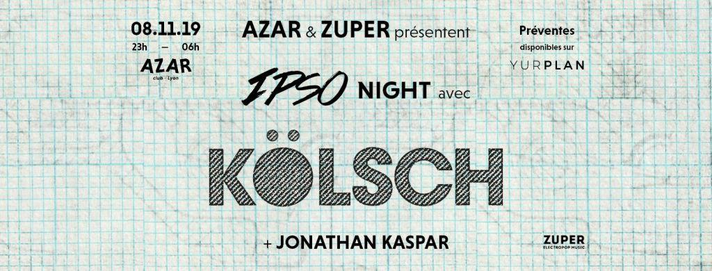 Azar & Zuper pres. IPSO w/ Kölsch